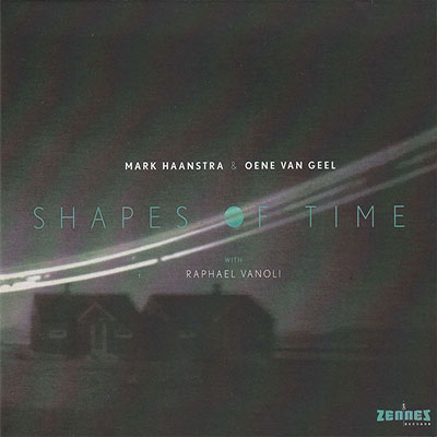 Mark Haanstra & Oene van Geel - Shapes Of Time (download)