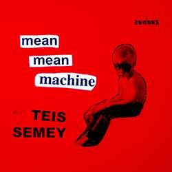 Teis Semey – Mean Mean Machine (vinyl)